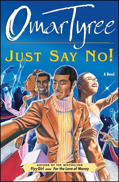 Just Say No! : A Novel