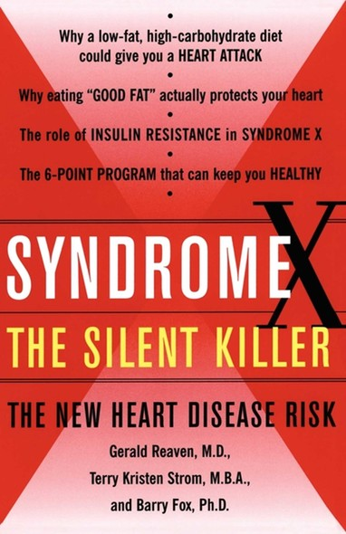 Syndrome X : Overcoming the Silent Killer that Can Give You a Heart Attack