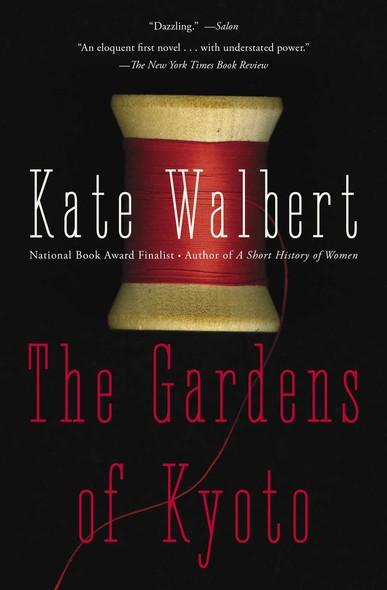 The Gardens of Kyoto : A Novel