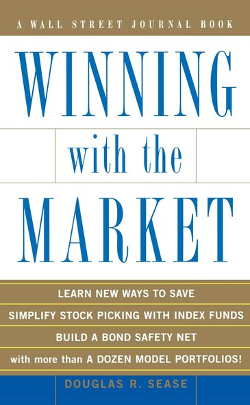 Winning With the Market : Beat the Traders and Brokers In Good Times and Bad