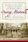 Saving Monticello : The Levy Family's Epic Quest to Rescue the House that Jefferson Built