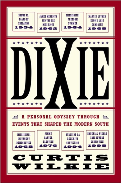 Dixie : A Personal Osyssey Through Historic Events That Shaped the Modern South