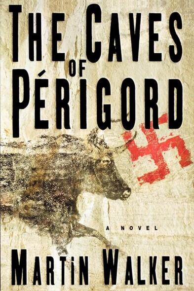 The Caves of Perigord : A Novel