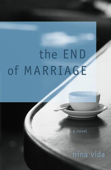The End of Marriage : A Novel