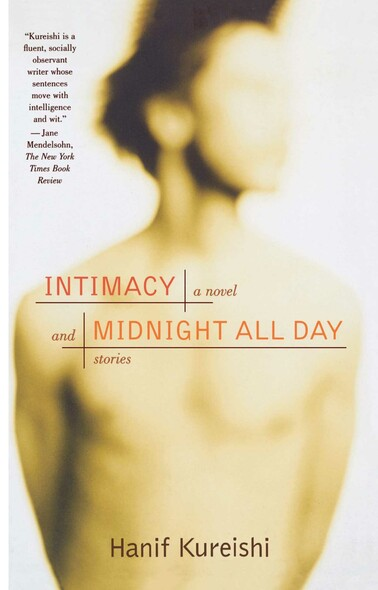 Intimacy and Midnight All Day : A Novel and Stories