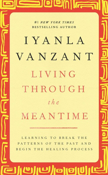 Living Through the Meantime : Learning to Break the Patterns of the Past and Beg