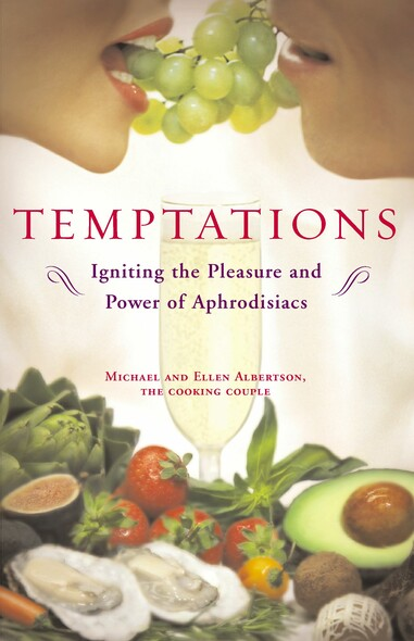Temptations : Igniting the Pleasure and Power of Aphrodisiacs