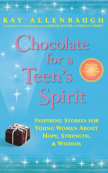 Chocolate for a Teen's Spirit : Inspiring Stories for Young Women About Hope, Strength, and Wisdom