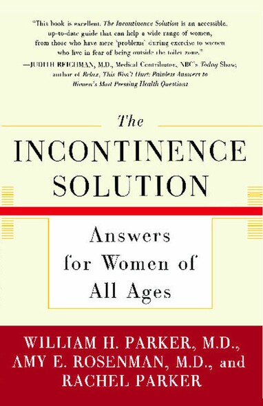 The Incontinence Solution : Answers for Women of All Ages