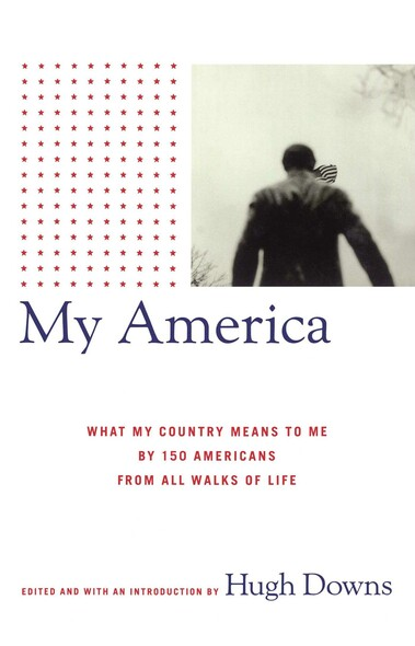 My America : What My Country Means to Me, by 150 Americans from All Walks of Life
