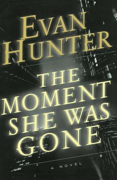 The Moment She Was Gone : A Novel