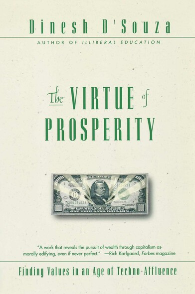 The Virtue Of Prosperity : Finding Values In An Age Of Technoaffluence