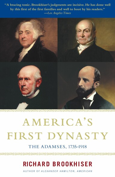 America's First Dynasty : The Adamses, 1735-1918