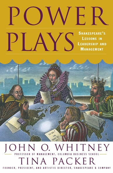 Power Plays : Shakespeare's Lessons in Leadership and Management