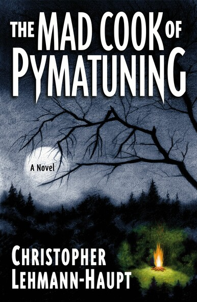 The Mad Cook of Pymatuning : A Novel