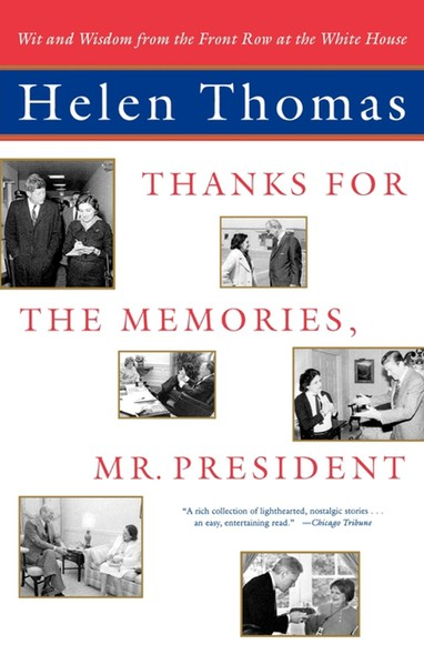 Thanks for the Memories, Mr. President : Wit and Wisdom from the Front Row at the White House