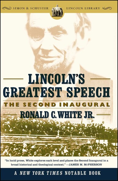 Lincoln's Greatest Speech : The Second Inaugural