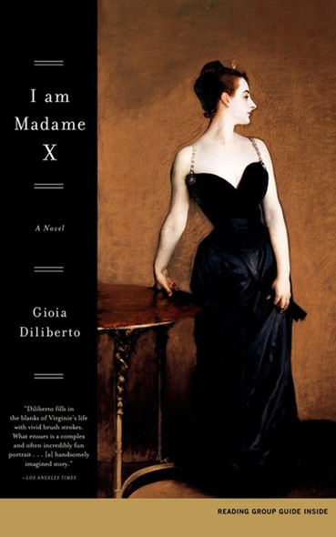 I Am Madame X : A Novel