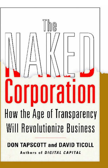The Naked Corporation : How the Age of Transparency Will Revolutionize Business