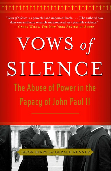 Vows of Silence : The Abuse of Power in the Papacy of John Paul II