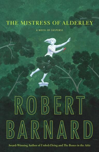 The Mistress of Alderley : A Novel of Suspense