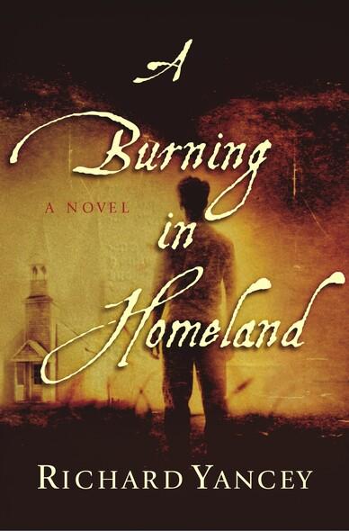 A Burning in Homeland : A Novel