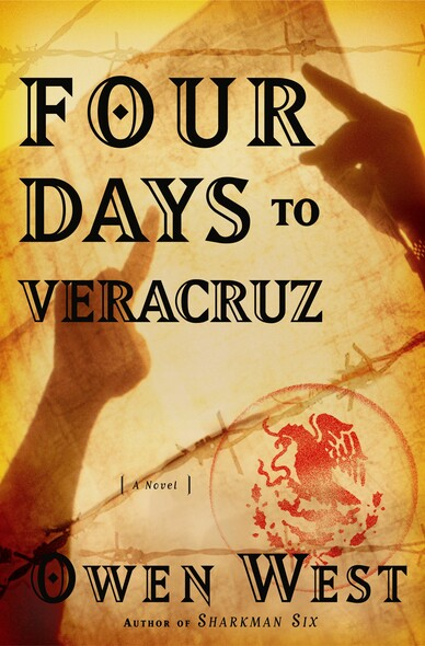 Four Days to Veracruz : A Novel