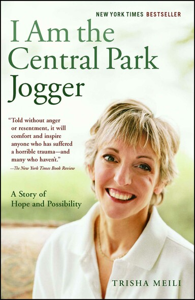 I Am the Central Park Jogger : A Story of Hope and Possibility