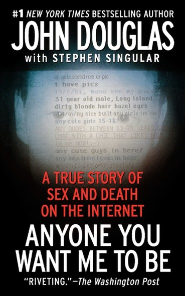 Anyone You Want Me to Be : A True Story of Sex and Death on the Internet