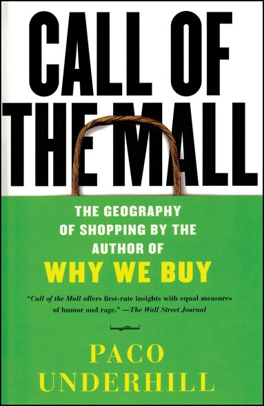 Call of the Mall : The Author of Why We Buy on the Geography of Shopping