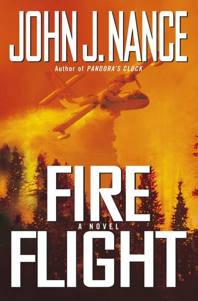 Fire Flight : A Novel