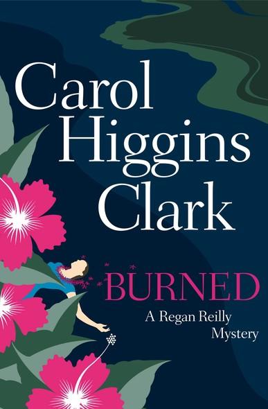 Burned : A Regan Reilly Mystery
