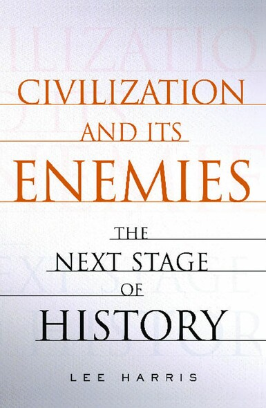 Civilization and Its Enemies : The Next Stage of History
