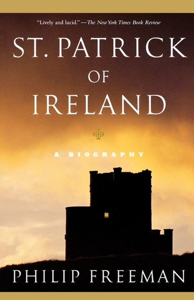 St. Patrick of Ireland : A Biography