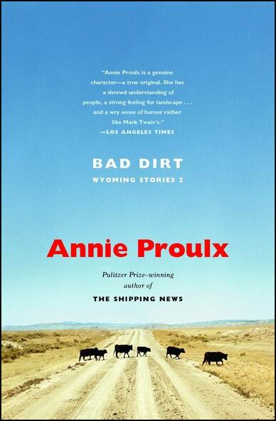 Bad Dirt : Wyoming Stories 2