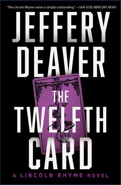 The Twelfth Card : A Lincoln Rhyme Novel