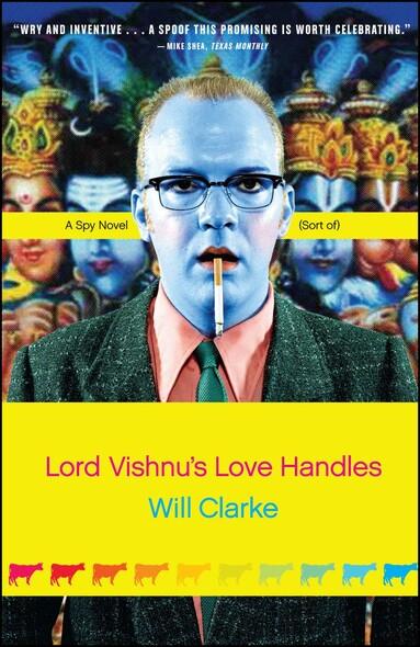 Lord Vishnu's Love Handles : A Spy Novel (Sort Of)