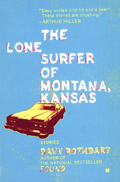 The Lone Surfer of Montana, Kansas : Stories