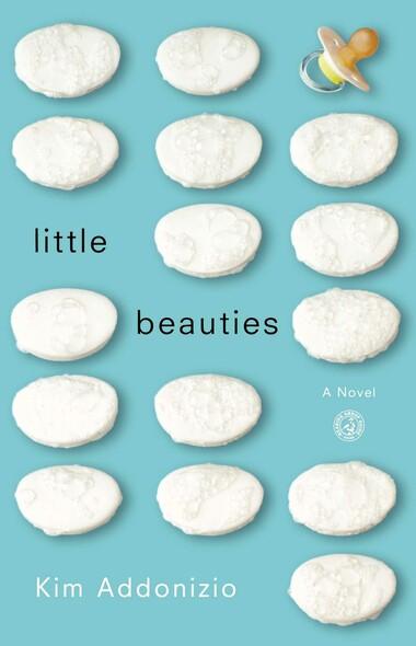 Little Beauties : A Novel