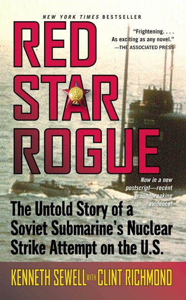 Red Star Rogue : The Untold Story of a Soviet Submarine's Nuclear Strike Attempt on the U.S.