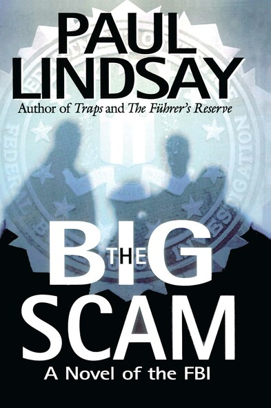 The Big Scam : A Novel of the FBI