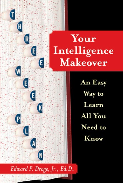 Your Intelligence Makeover : An Easy Way to Learn All You Need to Know