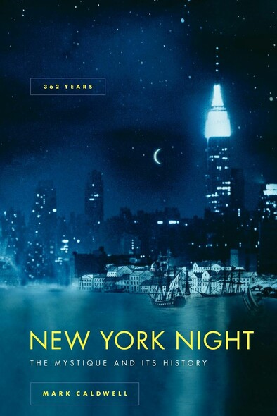 New York Night : The Mystique and Its History
