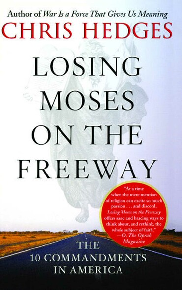 Losing Moses on the Freeway : The 10 Commandments in America