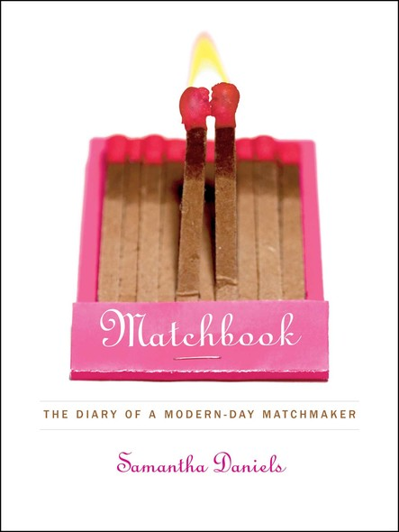 Matchbook : The Diary of a Modern-Day Matchmaker