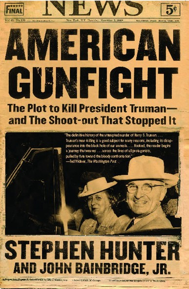 American Gunfight : The Plot to Kill Harry Truman--and the Shoot-out that Stopped It