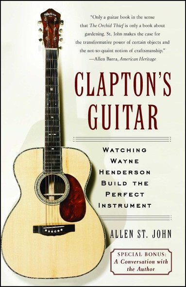 Clapton's Guitar : Watching Wayne Henderson Build the Perfect Instrument