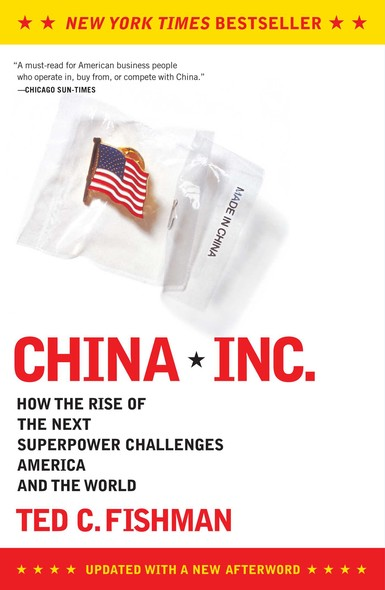 China, Inc. : How the Rise of the Next Superpower Challenges America and the World