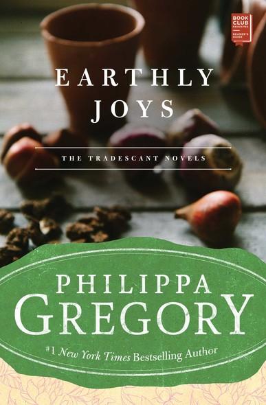 Earthly Joys : A Novel