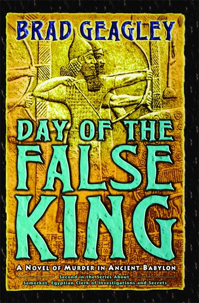 Day of the False King : A Novel of Murder in Ancient Babylon